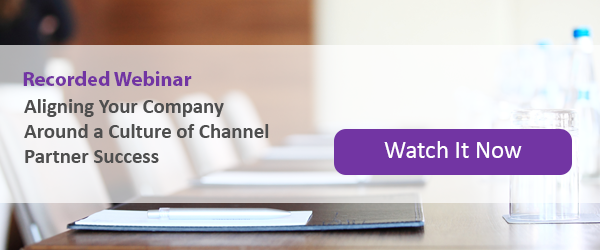 Webinar - Aligning your company around a culture of channel partner success
