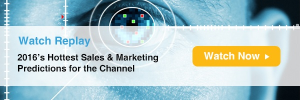Webinar: 2016's Hottest Sales & Marketing Predictions for the Channel
