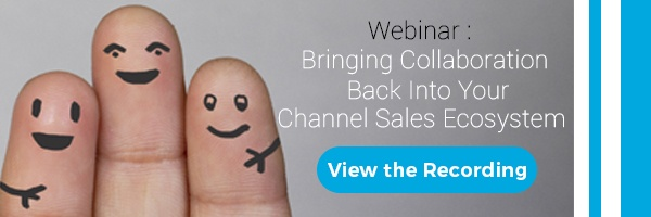 Webinar: Bringing Collaboration Back Into Your Channel Sales Ecosystem