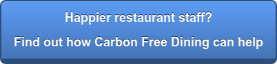 Happier restaurant staff? Find out how Carbon Free Dining can help