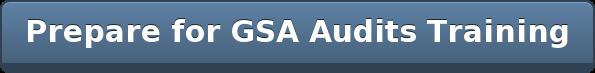 Prepare for GSA Audits Training