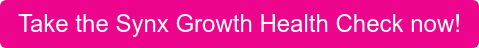 Take the Synx Growth Health Check now!