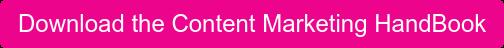 Get the Content Marketing HandBook