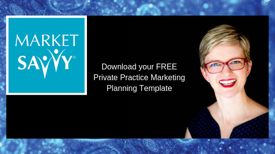 Download your Free Market Savvy Private Practice Marketing Planning Template