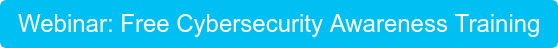 Webinar: Free Cybersecurity Awareness Training