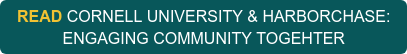 READ CORNELL UNIVERSITY & HARBORCHASE:   ENGAGING COMMUNITY TOGEHTER