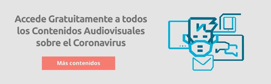 Accede Gratuitamente a todos los Contenidos Audiovisuales sobre el Coronavirus