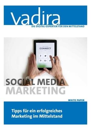 Social Media Marketing –Tipps für ein erfolgreiches Marketing im Mittelstand