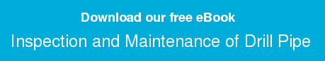 Download our free eBook  Inspection and Maintenance of Drill Pipe