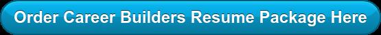 Order Career Builders Resume Package Here