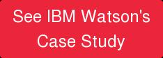 See IBM Watson's Case Study