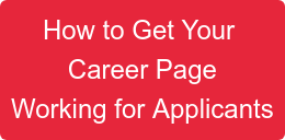 How to Get Your  Career Page Working for Applicants