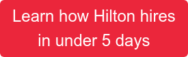 Learn how Hilton hires in under 5 days