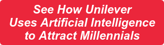 See How Unilever Attracts Millennials with Artificial Intelligence