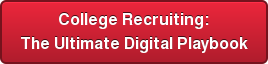 College Recruiting: The Ultimate Digital Playbook