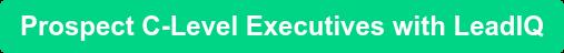Prospect C-Level Executives with LeadIQ