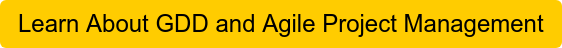 Learn About GDD and Agile Project Management