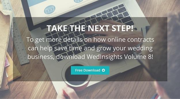 To get more details on how online contracts can help save time and grow your wedding business, download WedInsights Volume 8!