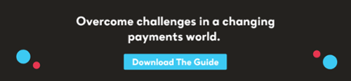 Managing your changing payments environment