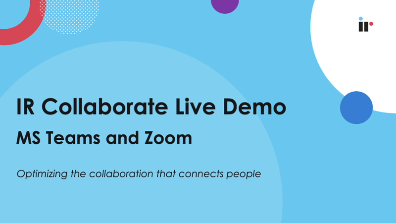 Watch a demo of IR Collaborate.