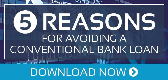 5 Reasonss For Avoiding A Conventional Bank Loan