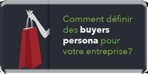 Comment définir des buyers persona pour votre entreprise?
