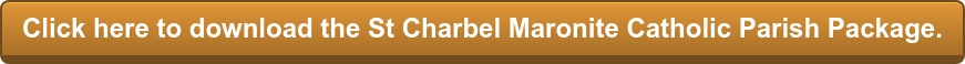 Click here to download the St Charbel Maronite Catholic Parish Package.