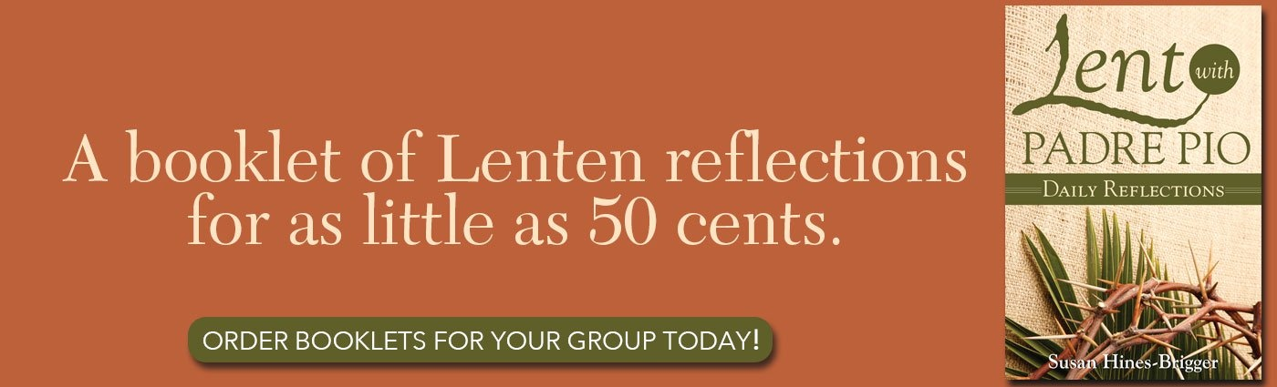 Lent with Padre Pio: A booklet of Lenten Reflections
