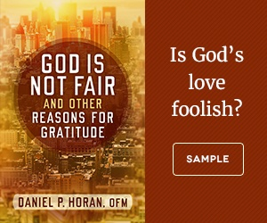 God is Not Fair by Dan Horan, OFM