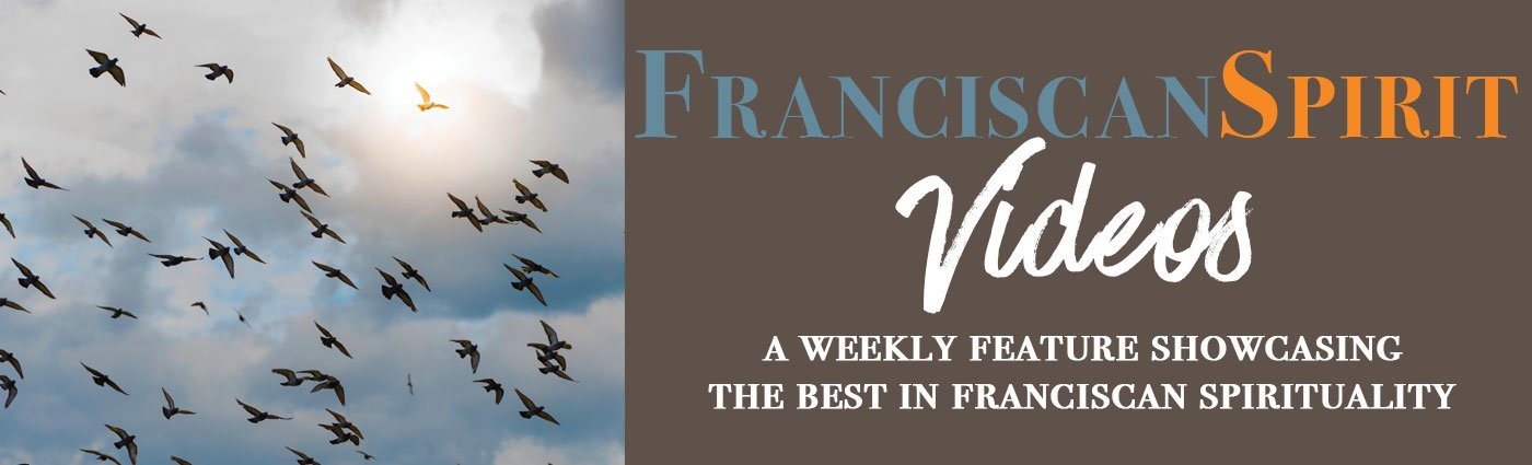 Franciscan Spirit Videos
