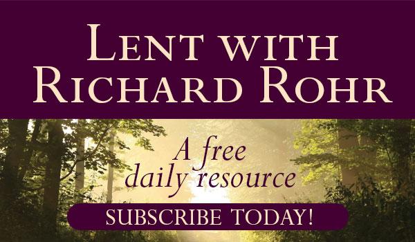 Lent with Richard Rohr