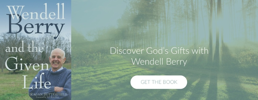 Wendell Berry and the Given Life - Book