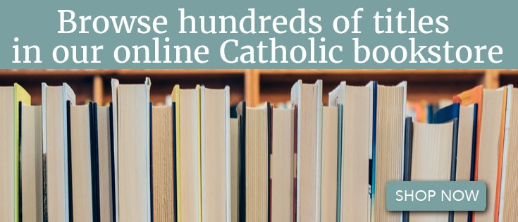 Shop for inspiring Catholic books!