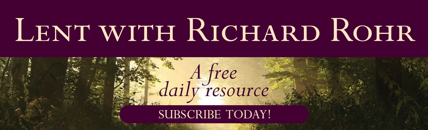 Lent with Richard Rohr