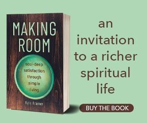Making Room: Soul-Deep Satisfaction through Simple Living