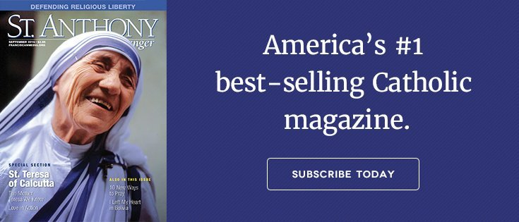 Saint Anthony Messenger magazine, America's number one Catholic publication