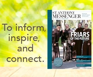 Subscribe to St. Anthony Messenger!
