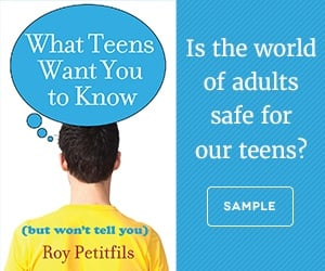 What Teens Want You to Know by Roy Petitfils