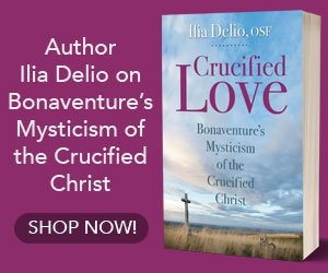 Crucified Love: Bonventure's Mysticism of the Crucified Christ