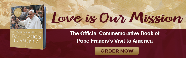 Love is Our Mission Pope Francis in America