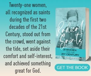 Radical Saints: 21 Women for the 21st Century