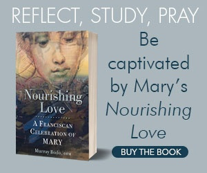 Nourishing Love: A Franciscan Celebration of Mary by Murray Bodo
