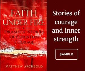 Faith Under Fire by Matthew Archbold