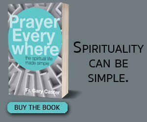 Prayer Everywhere by Fr. Gary Caster