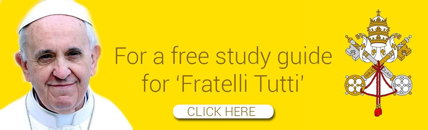 Fratelli Tutti study guide