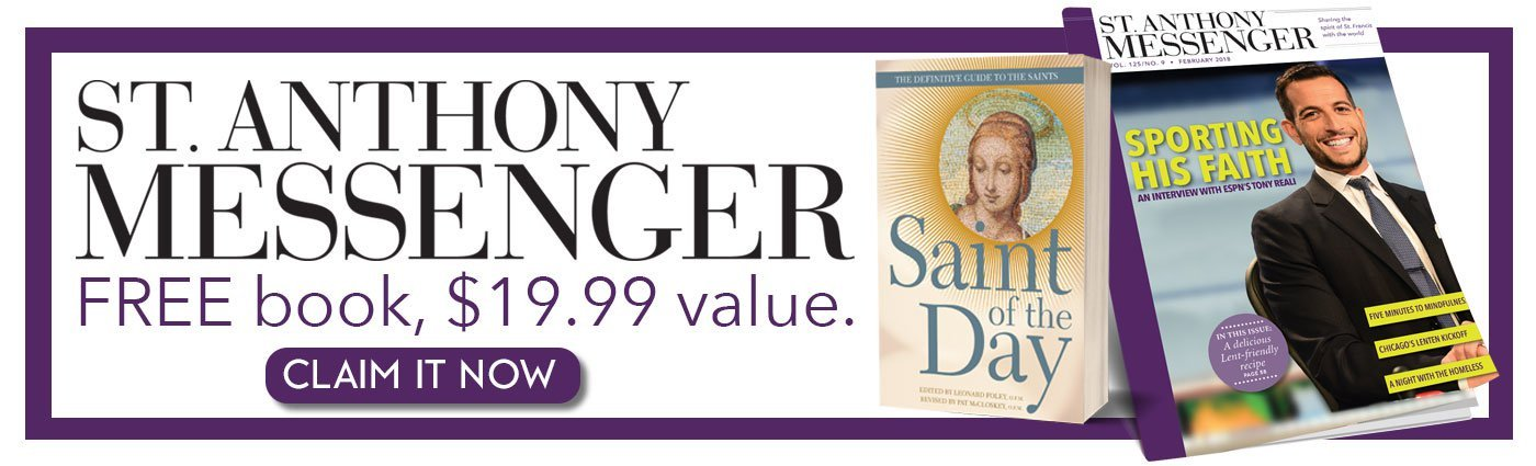 Try St. Anthony Messenger for just $3.25 per issue.