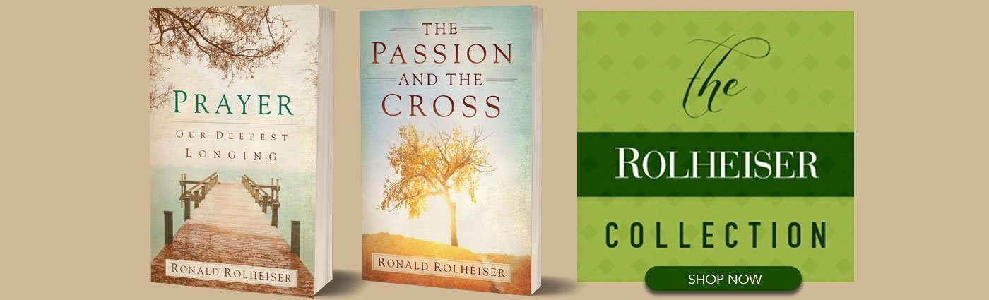 Enjoy this collection of titles from best-selling author Ronald Rolheiser!