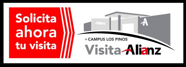 Solicita ahora tu visita a Alianz a Campus Los Pinos