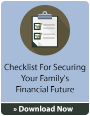 Checklist For Securing Your Family's Financial Future  Download Now