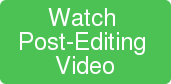 Watch  Post-Editing  Video